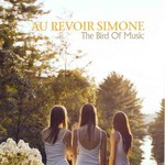 Au Revoir Simone, The Bird of Music