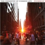 Fucked Up, The Chemistry of Common Life