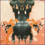 The Shaky Hands, Lunglight