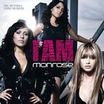 Monrose, I Am