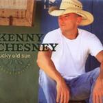 Kenny Chesney, Lucky Old Sun