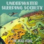Underwater Sleeping Society, The Dead Vegas