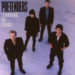 The Pretenders, Learning to Crawl