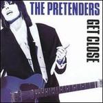 The Pretenders, Get Close