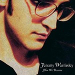 Jeremy Warmsley, How We Became