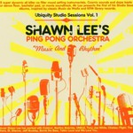 Shawn Lee's Ping Pong Orchestra, Music and Rhythm: Ubiquity Studio Sessions, Volume 1
