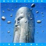 Blue Floyd, Begins