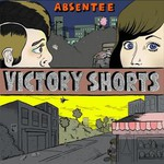 Absentee, Victory Shorts