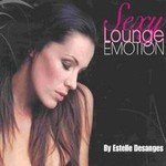 Estelle Desanges, Sexy Lounge Emotion