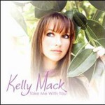 Kelly Mack, Take Me With You