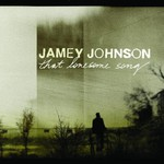 Jamey Johnson, That Lonesome Song