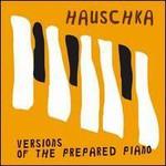 Hauschka, Versions Of The Prepared Piano