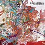 The Upsidedown, Human Destination