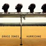 Grace Jones, Hurricane