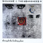 Siouxsie and the Banshees, Through the Looking Glass