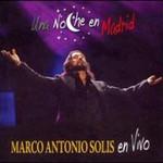 Marco Antonio Solis, Una Noche En Madrid: En Vivo