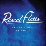 Rascal Flatts, Greatest Hits, Volume 1