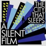 A Silent Film, The City That Sleeps