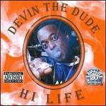 Devin the Dude, Hi Life