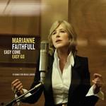 Marianne Faithfull, Easy Come, Easy Go