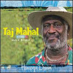 Taj Mahal, Hanapepe Dream (With The Hula Blues)