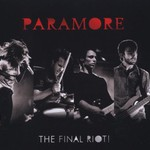 Paramore, The Final RIOT!