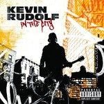 Kevin Rudolf, In the City