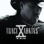 Trace Adkins, X - Ten