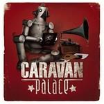 Caravan Palace, Caravan Palace