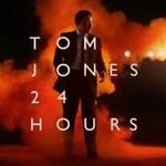Tom Jones, 24 Hours