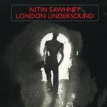 Nitin Sawhney, London Undersound
