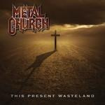 Metal Church, This Present Wasteland