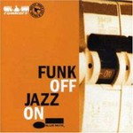 Funk Off, Jazz On
