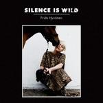Frida Hyvonen, Silence Is Wild