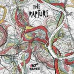 The Rapture, Tapes