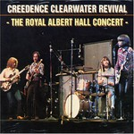 Creedence Clearwater Revival, The Royal Albert Hall Concert