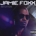 Jamie Foxx, Intuition