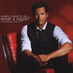 Harry Connick, Jr., What a Night! A Christmas Album