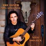 Nils Lofgren, The Loner: Nils Sings Neil