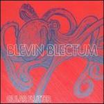 Blevin Blectum, Gular Flutter