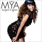 Mya, Sugar & Spice