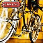 No Fun at All, Low Rider