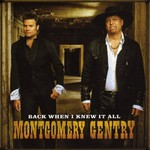 Montgomery Gentry, Back When I Knew It All