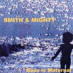 Smith & Mighty, Bass Is Maternal