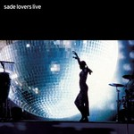 Sade, Lovers Live