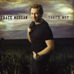 Craig Morgan, That's Why