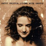 Patty Griffin, Living With Ghosts