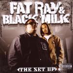 Fat Ray & Black Milk, The Set Up