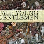 Pale Young Gentlemen, Black Forest (Tra La La)