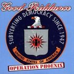 Good Riddance, Operation Phoenix
